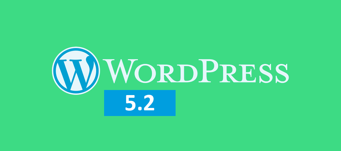 Why you should move to WordPress 5.2 !